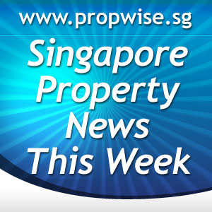 Singapore Property News This Week #132