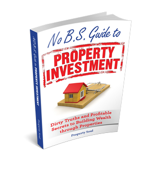No B.S. Guide to Property Investment by Property Soul