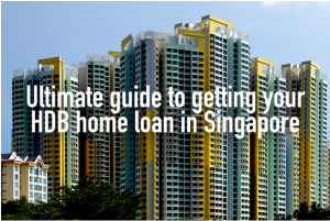 The Ultimate Guide to Getting an HDB Home Loan in Singapore