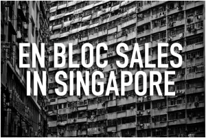 En-Bloc Sales in Singapore – What You Need to Know